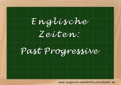 Englische Zeiten - Beispielsätze zum Past Progressive