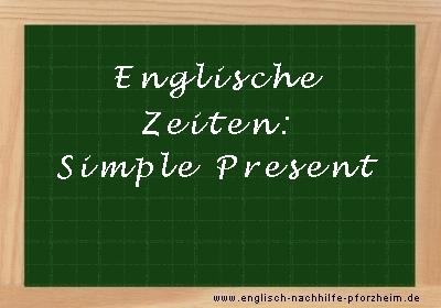 Englische Zeiten - Beispielsätze zum Simple Present