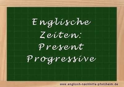 Englische Zeiten - Present Progressive