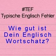 Wie gut ist Dein Englisch Wortschatz?