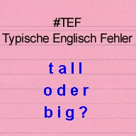 tall oder big?