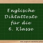 Englische Diktattexte für die 6. Klasse