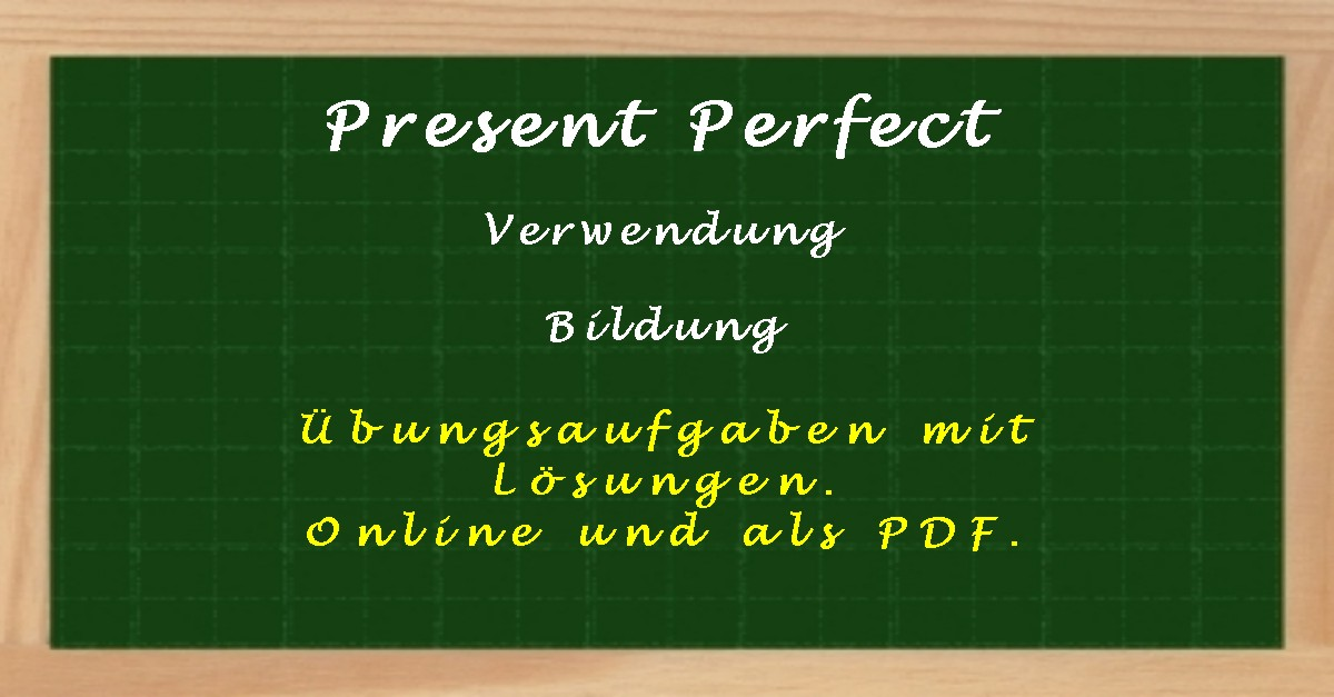 Kostenlose Übungsaufgaben mit Lösung zum Present Perfect für die 6. Klasse
