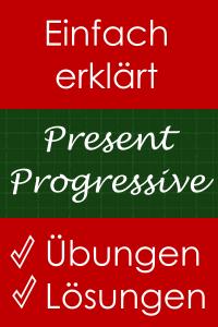 Present Progressive - Erklärung und Übungen mit Lösungen