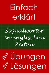 Signalwörter in englischen Zeitformen erkennen - Erklärung und Übungen mit Lösungen