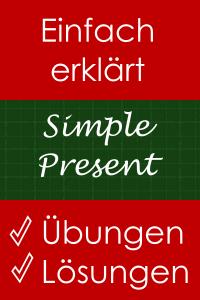 Simple Present - Erklärung und Übungen mit Lösungen