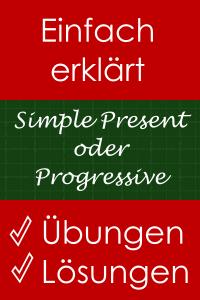 Simple Present oder Present Progressive - Erklärung und Übungen mit Lösungen