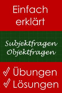 subject and object questions - Übungen mit Lösungen - Englische Grammatik, ganz einfach erklärt.
